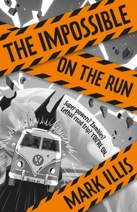 Mark Illis et Bimpe Alliu - The Impossible: On the Run - Book 2.