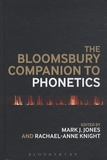 Mark J. Jones et Rachael-Anne Knight - The Bloomsbury Companion to Phonetics.