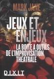 Mark Jane - Jeux et enjeux - La boîte à outils de l'improvisation théâtrale.