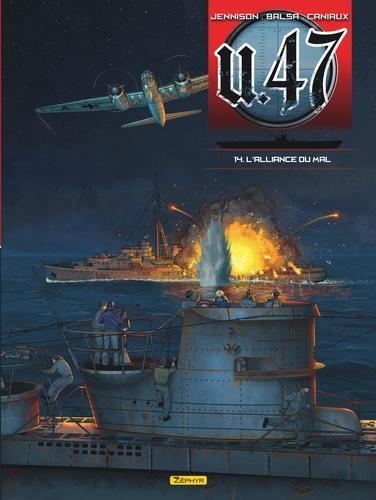 U.47 Tome 14 L'alliance du mal. Avec Combat, Les U-Boote à Bordeaux. Base de départ vers l'océan Indien