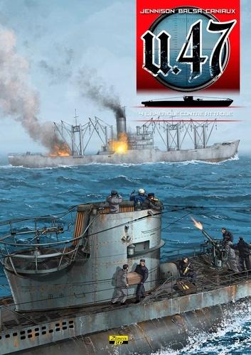 U.47 Tome 4 L'Amérique contre-attaque