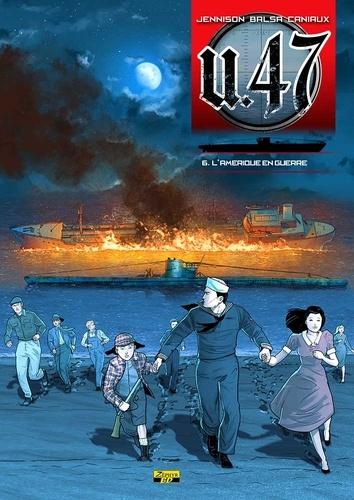 U.47 Tome 6 L'Amérique en guerre