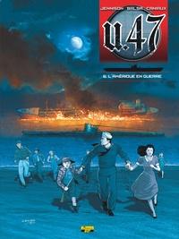 Mark Jennison et Gerardo Balsa - U.47 Tome 6 : L'Amérique en guerre.