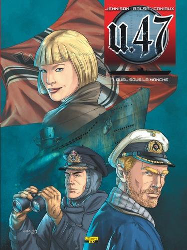 U.47 Tome 7 Duel sous la Manche