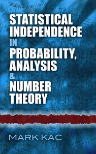 Mark Kac - Statistical independence in probability, analysis and number theory.
