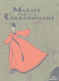 Mark Kalesniko - Mariée par Correspondance.