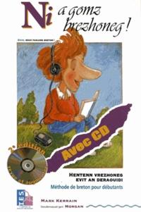 Mark Kerrain - Ni a gomz brezhoneg ! Nous, nous parlons bretons ! - Méthode de breton pour débutants. 1 CD audio
