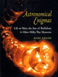 Mark Kidger - Astronomical Enigmas - Life on Mars, the Star of Bethlehem & Other Milky Way Mysteries.