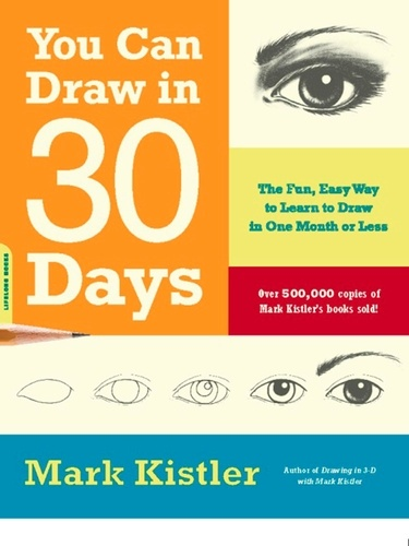You Can Draw in 30 Days. The Fun, Easy Way to Learn to Draw in One Month or Less