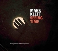 Mark Klett - Seeing Time Forty years of photographs.