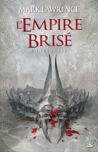 Mark Lawrence - L'Empire Brisé L'intégrale : .