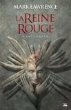 Mark Lawrence - La Reine Rouge Intégrale : Tome 1, Le prince des fous ; Tome 2, La clé du menteur ; Tome 3, La roue d'Osheim.