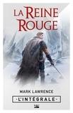 Mark Lawrence - La Reine Rouge L'intégrale : .