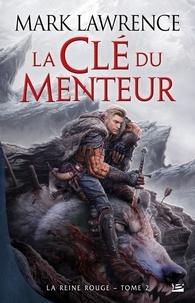 Mark Lawrence - La Reine Rouge Tome 2 : La Clé du menteur.