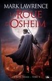 Mark Lawrence - La Reine Rouge Tome 3 : La roue d'Osheim.