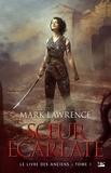 Mark Lawrence - Le livre des anciens Tome 1 : Soeur écarlate.