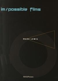 Mark Lewis et François Bovier - Im/possible films.