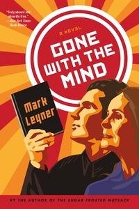 Mark Leyner - Gone with the Mind.