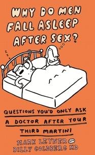 Mark Leyner et Billy Goldberg - Why Do Men Fall Asleep After Sex?.