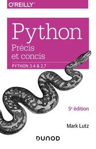 Télécharger des ebooks gratuits epub Python précis et concis  - Python 3.4 et 2.7 FB2 PDB CHM par Mark Lutz 9782100804832