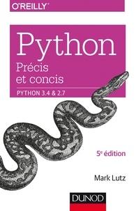 Mark Lutz - Python - Précis et concis. Python 3.4 & 2.7.