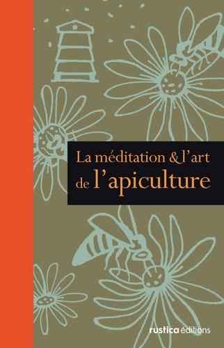 Mark Magill - La méditation & l'art de l'apiculture.
