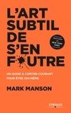 Mark Manson - L'art subtil de s'en foutre.