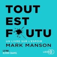 Mark Manson et Elias Nongue - Tout est foutu, un livre sur l'espoir.