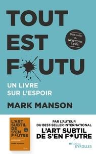 Mark Manson - Tout est foutu - Un livre sur l'espoir.