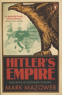 Mark Mazower - Hitler's Empire - Nazi Rule in Occupied Europe.