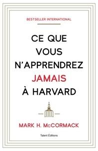 Mark McCormack - Ce que vous n'apprendrez jamais à Harvard.