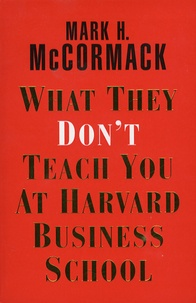 Mark McCormack - What They Don't Teach You at Harvard Business School.