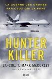 Mark McCurley - Hunter killer - La guerre des drones par ceux qui la font.