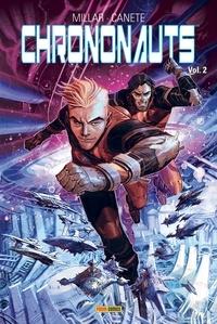 Mark Millar et Eric Canete - Chrononauts Tome 2 : .