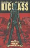 Mark Millar et John SR Romita - Kick-Ass Tome  1 : Le premier vrai super-héros.