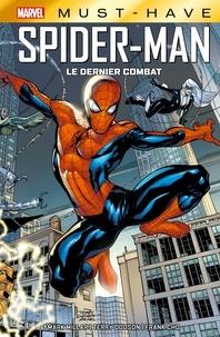 Mark Millar - Marvel Must-Have : Spider-Man - Le dernier combat.