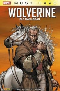 Mark Millar - Marvel Must-Have : Wolverine - Old Man Logan.