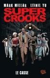 Mark Millar et Leinil Francis Yu - Super Crooks - Le casse.