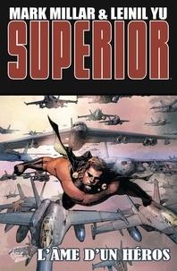 Mark Millar et Leinil Yu - Superior T02 - L'âme d'un héros.