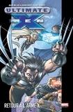 Mark Millar et Adam Kubert - Ultimate X-Men Tome 1 : Retour à l'arme X.