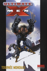 Mark Millar et Chuck Austen - Ultimate X-Men Tome 2 : Tournée mondiale.