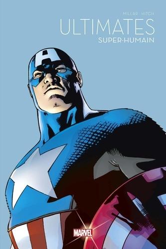 Mark Millar et Bryan Hitch - Ultimates Super-humain.