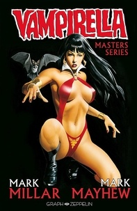 Mark Millar et Mike Mayhew - Vampirella, Masters Series Tome 3 : .