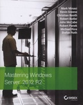 Mark Minasi et Kevin Greene - Mastering Windows Server 2012 R2.