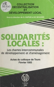Mark Minasi - Solidarités locales, les chartes intercommunales de développement et d'aménagement - Actes du colloque... Université de Tours, 1er février 1985.