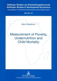 Mark Misselhorn - Measurement of Poverty, Undernutrition and Child Mortality.