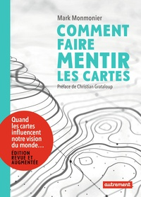 Mark Monmonier - Comment faire mentir les cartes.