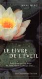 Mark Nepo - Le livre de l'éveil - Avoir la vie que l'on désire en étant présent à celle que l'on a....