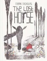 Mark Nicholas - The Lost Horse.