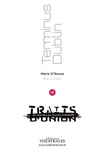 Mark O'Rowe - Terminus Dublin.